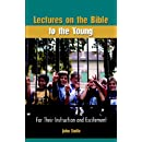 Lectures on the Bible to the Young