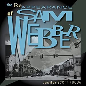 The Reappearance of Sam Webber | [Jonathon Scott Fuqua]