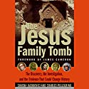 The Jesus Family Tomb: The Discovery and Evidence That Could Change History Audiobook by Simcha Jacobovici Narrated by Michael Ciulla