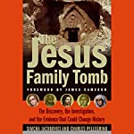 The Jesus Family Tomb: The Discovery and Evidence That Could Change History | Simcha Jacobovici