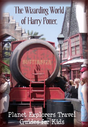 The Wizarding World of Harry Potter 2012: A Planet Explorers Travel Guide for Kids