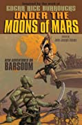 Under the Moons of Mars: New Adventures on Barsoom by Peter S. Beagle, Jonathan Maberry, Catherynne M. Valente, Tobias S. Buckell, Joe R. Lansdale, Robin Wasserman, Austin Grossman, Garth Nix cover image