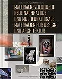 Image de Materialrevolution, Bd. 2: Neue nachhaltige und multifunktionale Materialien für Design und Architektur