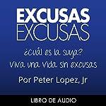 Excusas, Excusas [Spanish Edition] | Peter Lopez