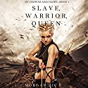 Slave, Warrior, Queen: Of Crowns and Glory, Book 1 Audiobook by Morgan Rice Narrated by Wayne Farrell