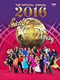 Official Strictly Come Dancing Annual 2016: The Official Companion to the Hit BBC Series (Annuals 2016)