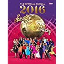 Official Strictly Come Dancing Annual 2016: The Official...
