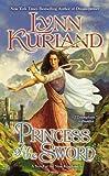 Princess of the Sword (A Novel of the Nine Kingdoms) (042525450X) by Kurland, Lynn