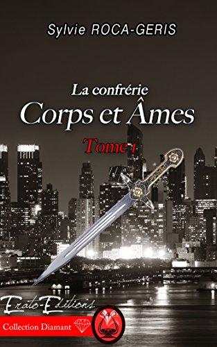 Corps et Ames: La Confrérie - Tome 1