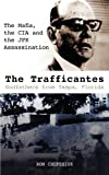 The Trafficantes, Godfathers from Tampa, Florida: The Mafia, the CIA and the JFK Assassination (098423330X) by Chepesiuk, Ron