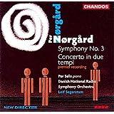 Norgard: Symphonie n° 3 - Concerto in due tempi (Concerto pour piano)