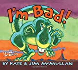 I'm Bad! (0061229717) by McMullan, Kate
