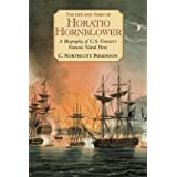 The Life and Times of Horatio Hornblower: A Biography of C. S. Forester's Famous Naval Hero ~ C. Northcote Parkinson