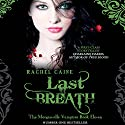 Last Breath: Morganville Vampires, Book 11 Audiobook by Rachel Caine Narrated by Katherine Fenton