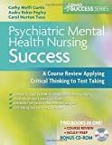 img - for Psychiatric Mental Health Nursing Success: A Course Review Applying Critical Thinking to Test Taking (Davis's Success) (Edition 1) by Curtis, Cathy, Fegley, Audra, Tuzo, Carol, Curtis [Paperback(2008  ] book / textbook / text book