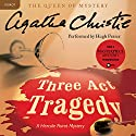 Three Act Tragedy: A Hercule Poirot Mystery Audiobook by Agatha Christie Narrated by Hugh Fraser