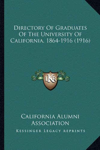 Directory of Graduates of the University of California, 1864-1916 (1916)