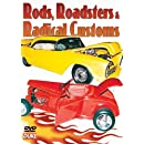 Rods. Roadsters And Radical Customs