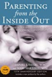 img - for Parenting from the Inside Out 10th Anniversary edition: How a Deeper Self-Understanding Can Help You Raise Children Who Thrive book / textbook / text book