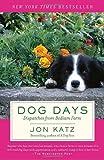 Dog Days: Dispatches from Bedlam Farm (0812974352) by Katz, Jon