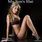 My Son's Slut | [Carl East]