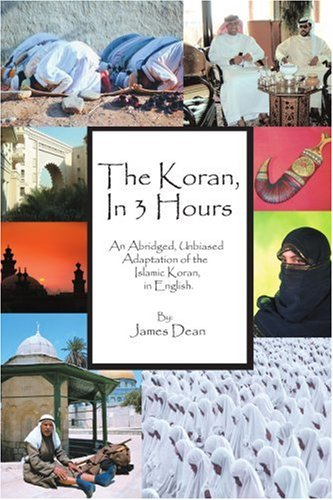 The Koran, in 3 Hours: An Abridged, Unbiased Adaptation of the Islamic Koran, in English