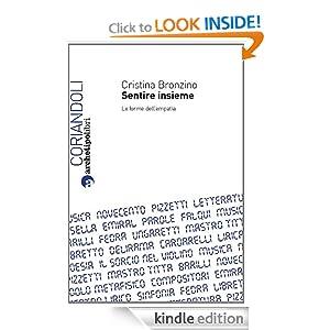 Sentire insieme. Le forme dell'empatia (Italian Edition) Cristina Bronzino