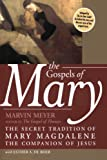 Image of The Gospels of Mary: The Secret Tradition of Mary Magdalene, the Companion of Jesus