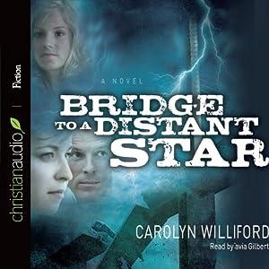 Bridge to a Distant Star | [Carolyn Williford]