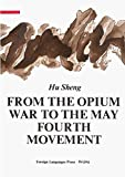 img - for From the Opium War to the May Fourth Movement book / textbook / text book