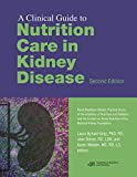 img - for Clinical Guide to Nutrition Care in Kidney Disease, Second Edition book / textbook / text book