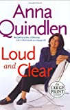 Loud and Clear (Random House Large Print) (Random House Large Print Nonfiction) (0375433198) by Quindlen, Anna