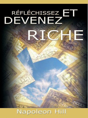 Reflechissez Et Devenez Riche / Think and Grow Rich [Translated] francais