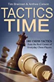 Tactics Time! 1001 Chess Tactics from the Games of Everyday Chess Players