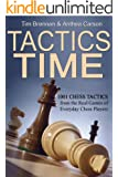 Tactics Time! 1001 Chess Tactics from the Games of Everyday Chess Players (Tactics Time Chess Tactics Books) (English Edition)