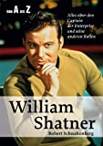 Wiliam Shatner von A bis Z: Alles über den Captain der Enterprise und seine anderen Rollen