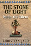 Nefer the Silent (Stone of Light) by Jacq, Christian (2000) Paperback