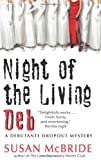 Night of the Living Deb (Debutante Dropout Mysteries, No. 4)