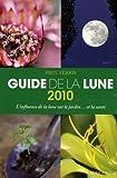 echange, troc Paul Ferris - Guide 2010 de la Lune : La Lune et ses influences