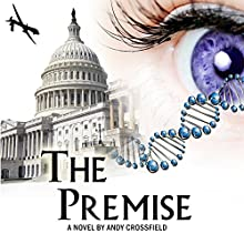 The Premise: A Novel to Save the World Audiobook by Andy Crossfield Narrated by Anthony LeRoy Lovato, Britany Dean Fullmer