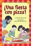Una fiesta con pizza (043955036X) by Maccarone, Grace