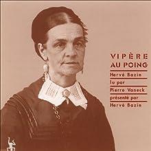 Vipère au poing | Livre audio Auteur(s) : Hervé Bazin Narrateur(s) : Pierre Vaneck