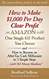 img - for How to Make $1,000 Per Day Clear Profit on Amazon with One Single $35 Product You Choose: - and - How to Become an After-Tax Cash Millionaire in 3 Simple ... Make Money on the Internet, Small Business) book / textbook / text book