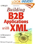 Building B2B Applications with XML: A...