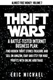 img - for Thrift Wars: A Battle-Tested Internet Business Plan: Find Hidden Thrift Stores Treasure and Sell on Amazon, eBay and Etsy for Huge Profits with Online Arbitrage (Almost Free Money) (Volume 8) book / textbook / text book