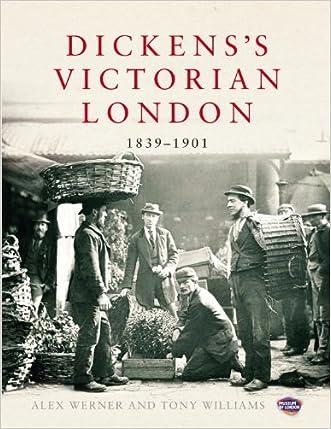 Dickens's Victorian London: 1839?1901 written by Alex Werner