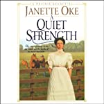 A Quiet Strength: Prairie Legacy, Book 3 (       UNABRIDGED) by Janette Oke Narrated by Marguerite Gavin