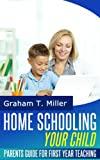 img - for Homeschooling Your Child: Parents Guide for First Year Teaching book / textbook / text book