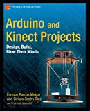 img - for Arduino and Kinect Projects: Design, Build, Blow Their Minds book / textbook / text book