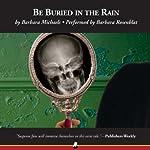 Be Buried in the Rain | Barbara Michaels